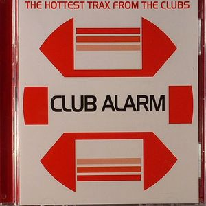 VARIOUS - Club Alarm: The Hottest Tracks From The Clubs