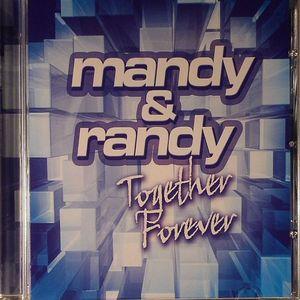 MANDY & RANDY - Together Forever