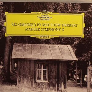HERBERT, Matthew - Mahler Symphony X Recomposed By Matthew Herbert