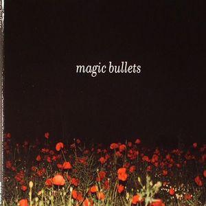 MAGIC BULLETS - Magic Bullets