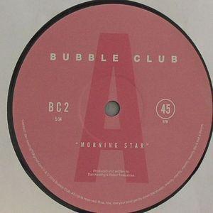 BUBBLE CLUB - Morning Star