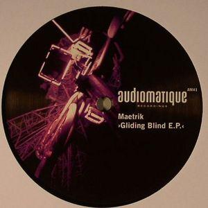MAETRIK - Gliding Blind EP