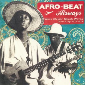 VARIOUS - Afro Beat Airways: West African Shock Waves: Ghana & Togo 1972-1979