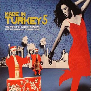 KULTUR, Gulbahar/VARIOUS - Made In Turkey Vol 5: The World Of Turkish Grooves