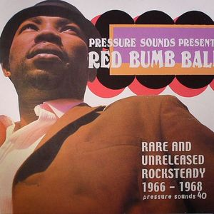 VARIOUS - Red Bumb Ball: Rare & Unreleased Rocksteady 1966-1968
