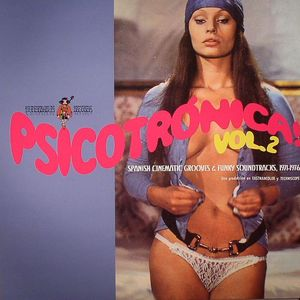 VARIOUS - Psicotronica! Vol 2: Spanish Cinematic Grooves & Funky Soundtracks 1971-1976