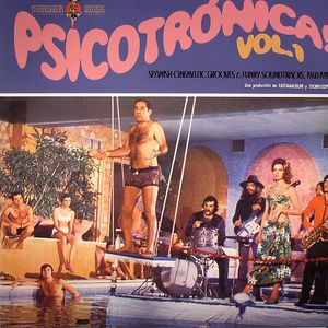 VARIOUS - Psicotronica! Vol 1: Spanish Cinematic Grooves & Funky Soundtracks 1968-1978