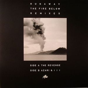 RUNAWAY - The Fire Below (remixes)