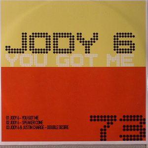 JODY 6/JUSTIN CHARGE - You Got Me