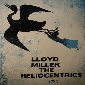 MILLER, Lloyd/THE HELIOCENTRICS - Lloyd Miller & The Heliocentrics (OST)