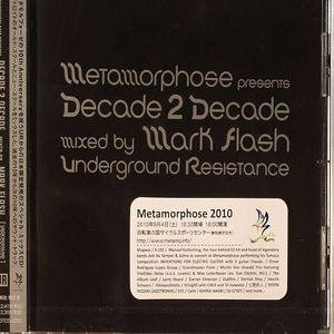 FLASH, Mark/VARIOUS - Metamorphose presents Decade To Decade mixed by Mark Flash Underground Resistance