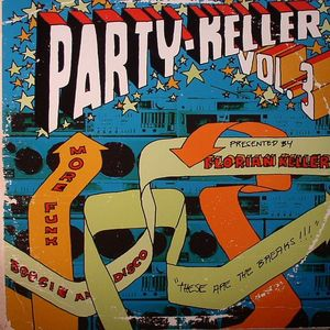 KELLER, Florian/VARIOUS - Party Keller Vol 3