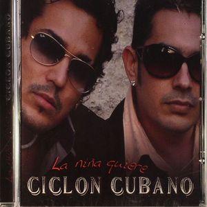 CICLON CUBANO - La Nina Quiere