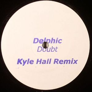 DELPHIC - Doubt (Kyle Hall remix)