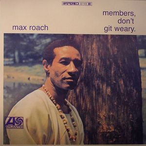 ROACH, Max - Members, Don't Git Weary