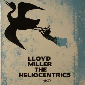 MILLER, Lloyd/THE HELIOCENTRICS - Lloyd Miller & The Heliocentrics (OST)