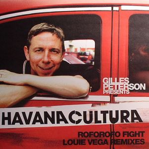 GILLES PETERSON'S HAVANA CULTURA BAND feat MAYRA CARIDAD VALDES - Roforofo Fight (Louie Vega remixes)