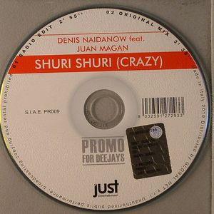 NAIDANOV, Denis feat JUAN MAGAN - Shuri Shuri (Crazy)
