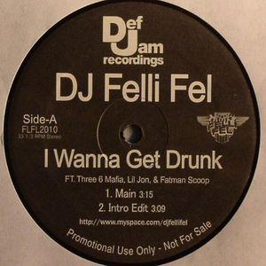DJ FELLI FEL - I Wanna Get Drunk