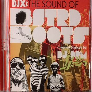 DJ DRM/VARIOUS - BJX: The Sound Of BSTRD Boots