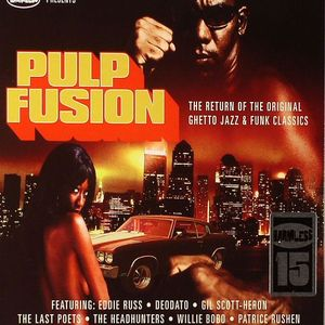VARIOUS - Pulp Fusion: The Return Of The Original Ghetto Jazz & Funk Classics