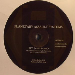 PLANETARY ASSAULT SYSTEMS - GT (remixes)