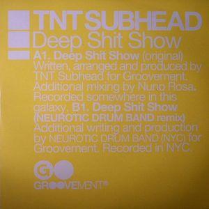 TNT SUBHEAD - Deep Shit Show