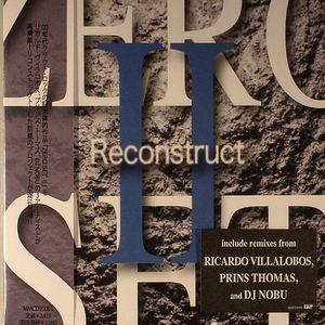 VILLALOBOS, Ricardo/PRINS THOMAS/DJ NOBU - Zero Set II Reconstruct (Juno European Exclusive)