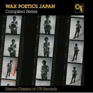 VARIOUS - Wax Poetics Compiled Series:Dance Classics Of CTI Records