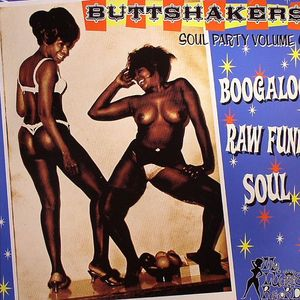 VARIOUS - Buttshakers: Soul Part Volume 6: Boogaloo Raw Funk Soul