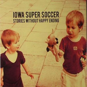 IOWA SUPER SOCCER - Stories Without Happy Ending