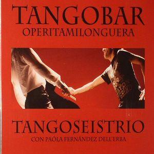 TANGO SEIS TRIO - Tangobar: Operita Milonguera