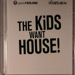 VARIOUS - The Kids Want House