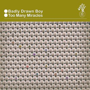 BADLY DRAWN BOY - Too Many Miracles