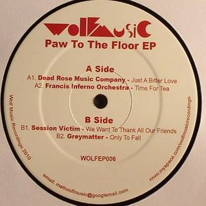 DEAD ROSE MUSIC COMPANY/FRANCIS INFERNO ORCHESTRA/SESSION VICTIM/GREYMATTER - Paw To The Floor EP