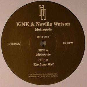 KINK/NEVILLE WATSON - Metropole