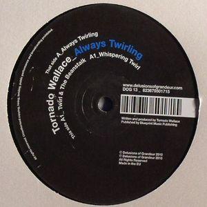 TORNADO WALLACE - Always Twirling