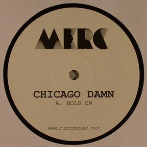 CHICAGO DAMN - Hold On