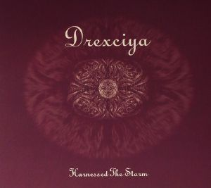 DREXCIYA - Harnessed The Storm