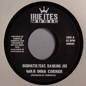 DUBMATIX feat RANKING JOE - War Inna Corner