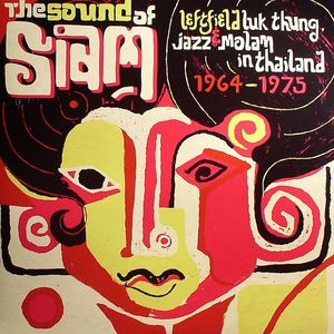 VARIOUS - The Sound Of Siam: Leftfield Luk Thung Jazz & Molam In Thailand 1965-75