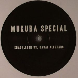 SHACKLETON vs KASAI ALLSTARS/BURNT FRIEDMAN vs KONONO NO 1 - Mukuba Special