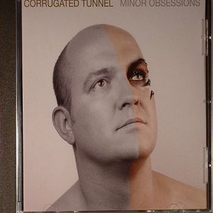 CORRUGATED TUNNEL - Minor Obsessions