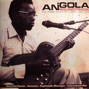 VARIOUS - Angola Soundtrack: The Unique Sound Of Luanda 1968-1976