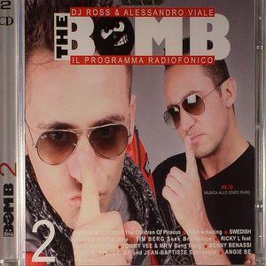 DJ ROSS/ALESSANDRO VIALE/VARIOUS - The Bomb 2: Il Programma Radiofonico