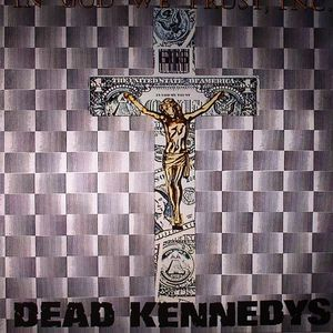 DEAD KENNEDYS - In God We Trust (remastered)