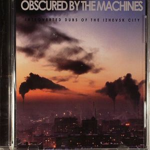 VARIOUS - Obscured By The Machines