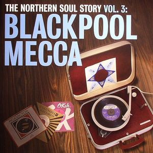 VARIOUS - The Northern Soul Story Vol.3: Blackpool Mecca