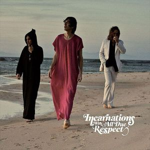 INCARNATIONS - With All Due Respect