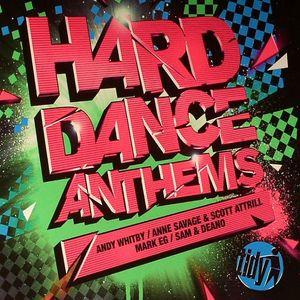 WHITBY, Andy/ANNE SAVAGE/SCOTT ATTRILL/MARK EG/SAM/DEANO/VARIOUS - Hard Dance Anthems